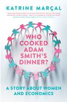 Who Cooked Adam Smith's Dinner?: A...