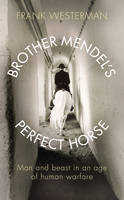 Brother Mendel's Perfect Horse: Man...