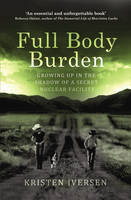 Full Body Burden: Growing Up in the...