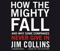 How the Mighty Fall: And Why Some...