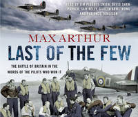 Last of the Few: The Battle of ...