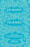 So Many Islands: Stories from the...