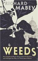 Weeds: How Vagabond Plants ...