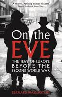 On the Eve: The Jews of Europe Before...