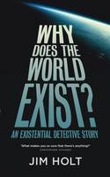Why Does the World Exist?: An...