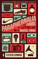 Paraphernalia: The Curious Lives of...