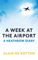 Week At The Airport: A Heathrow Diary