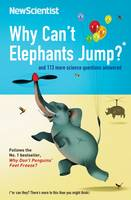Why Can't Elephants Jump?: And 101...