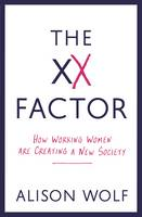 The XX  Factor: How Working Women are...