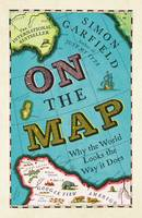 On the Map: Why the World Looks the...