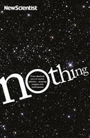 Nothing: From Absolute Zero to Cosmic Oblivion, Amazing Insights into Nothingness