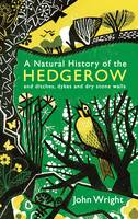 A Natural History of the Hedgerow: ...