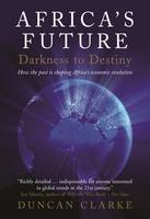 Africa's Future: Darkness to Destiny:...
