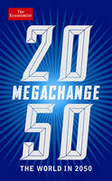 Megachange: The World in 2050