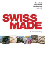 Swiss Made: The Untold Story Behind...