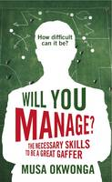 Will You Manage?: The Necessary ...