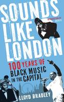 Sounds Like London: 100 Years of ...