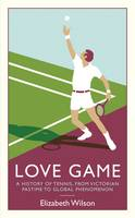 Love Game: A History of Tennis, from...