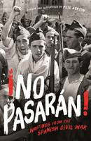 No Pasaran: Writings from the Spanish...