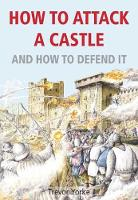 How to Attack A Castle: And How To...