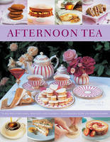 Afternoon Tea: 70 Recipes for Cakes,...