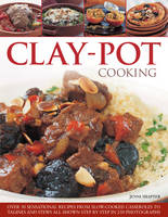 Clay-Pot Cooking: Over 50 Sensational...