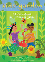 Kids' Garden: Forty Fun Indoor and...