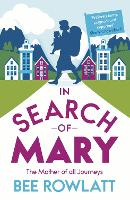 In Search of Mary: The Mother of All...