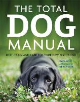 The Total Dog Manual: Meet, Train and...