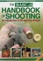 BASC Handbook of Shooting: An...