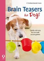 Brain teasers for dogs: Quick and ...