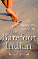 The Barefoot Indian: The Making of a...