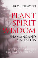 Plant Spirit Wisdom: Sin-eaters and...