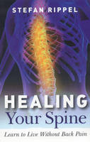 Healing Your Spine: Learn to Live...