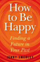 How to be Happy: Finding a Future in...