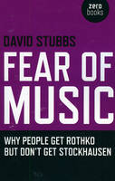 Fear of Music: Why People Get Rothko...