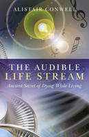 The Audible Life Stream: Ancient...