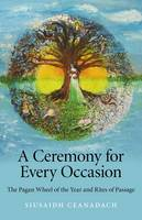 A Ceremony for Every Occasion: The...