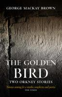 The Golden Bird: Two Orkney Stories