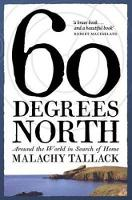 Sixty Degrees North: Around the World...