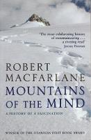 Mountains Of The Mind: A History Of A...
