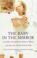 The Baby in the Mirror: A Child's...
