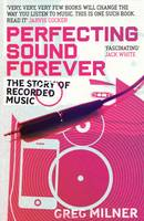 Perfecting Sound Forever: The Story ...