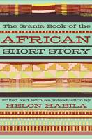 The Granta Book of the African Short...