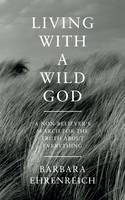 Living with a Wild God: A...