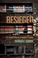 Besieged: Life Under Fire on a...
