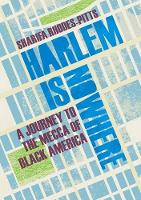 Harlem is Nowhere: A Journey to the...