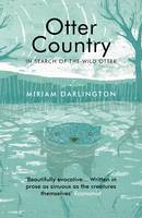 Otter Country: In Search of the Wild...