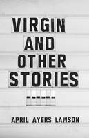 Virgin: and Other Stories