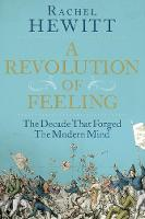 A Revolution of Feeling: The Decade...